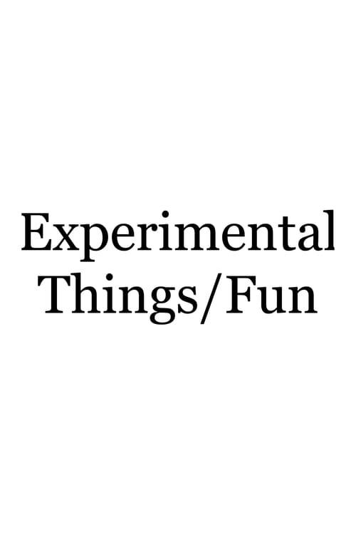 Experimental Things/Fun (2020)