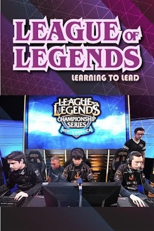 Ver pelicula League of Legends: Learning to Lead Online