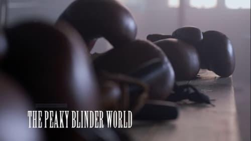 Peaky Blinders - Season 0: Specials - Episode 7: The Peaky Blinder World