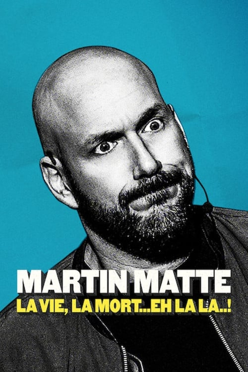 Assistir Filme Martin Matte : La vie, la mort... eh la la..! Dublado Em Português