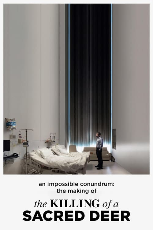 Regarder Le Film An Impossible Conundrum: The Making of 'The Killing of a Sacred Deer' Gratuitement
