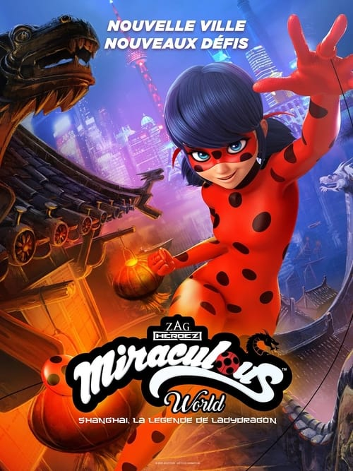 Regarder Miraculous World Shanghai, la légende de Ladydragon (2021) streaming vf