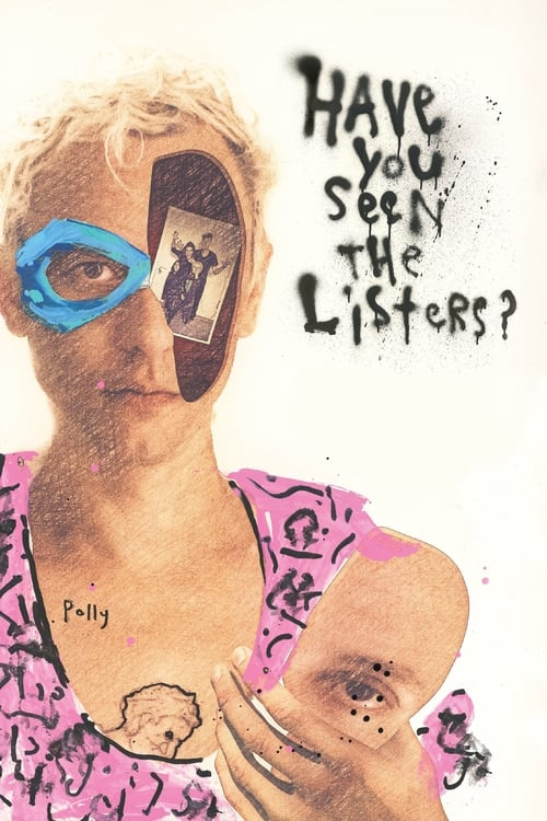 Watch Have You Seen the Listers? online