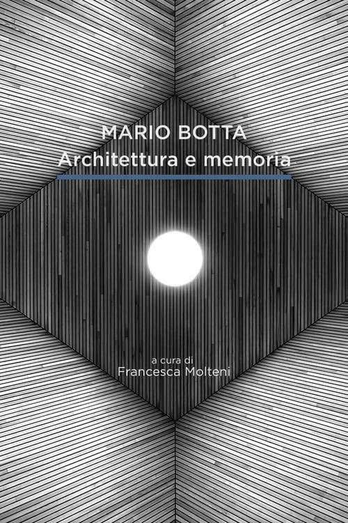 Watch Mario Botta. Architecture and Memory Online Etonline