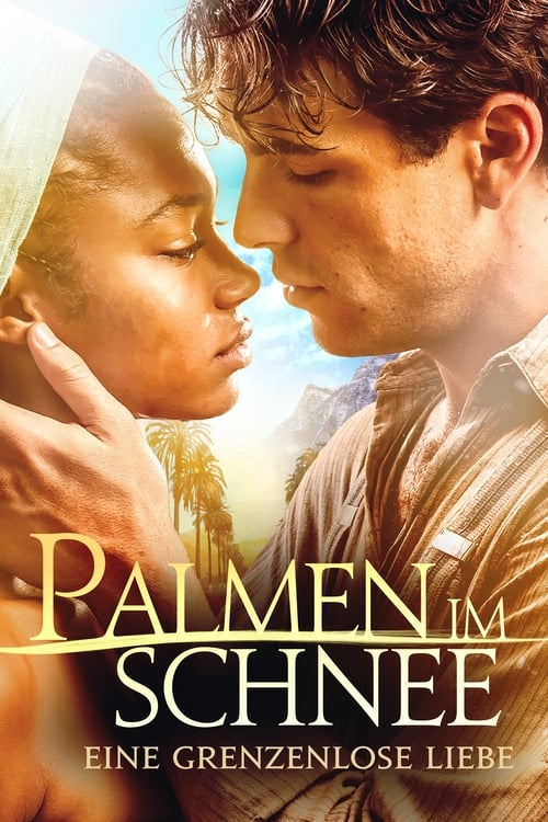 Palmen im Schnee - Eine grenzenlose Liebe - Drama / 2016 / ab 12 Jahre