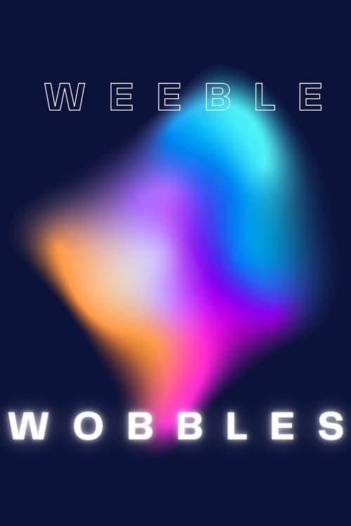 Weeble Wobbles Film Online