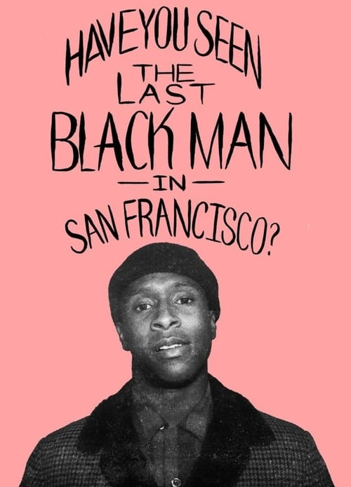 Watch The Last Black Man in San Francisco 2017 Online IMDB