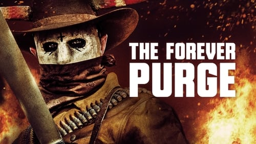 The Forever Purge - The rules are broken. - Azwaad Movie Database