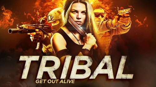 Tribal: Get Out Alive - Action is about to get brutal. - Azwaad Movie Database