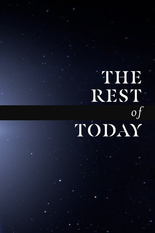 The Rest of Today Online 2017 Watch