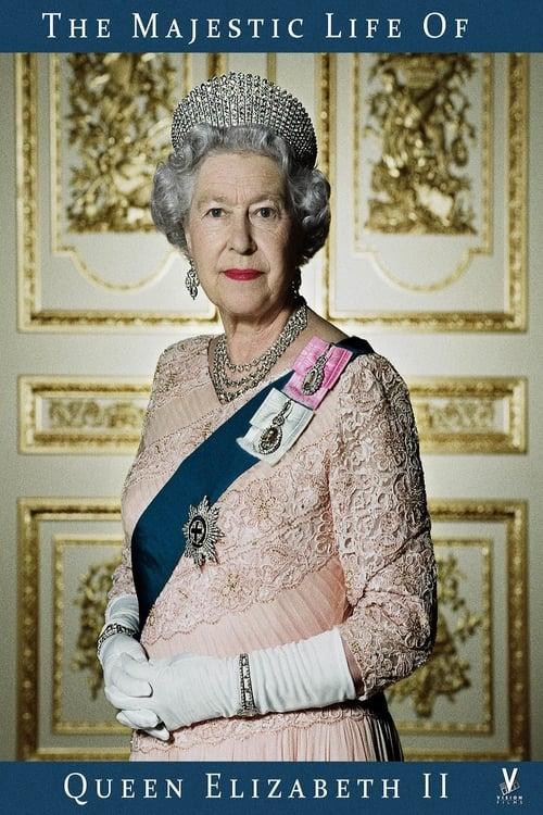 The Majestic Life of Queen Elizabeth II (2013)