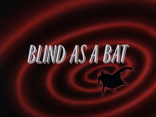 Batman: The Animated Series: Season 1 – Episod Blind as a Bat