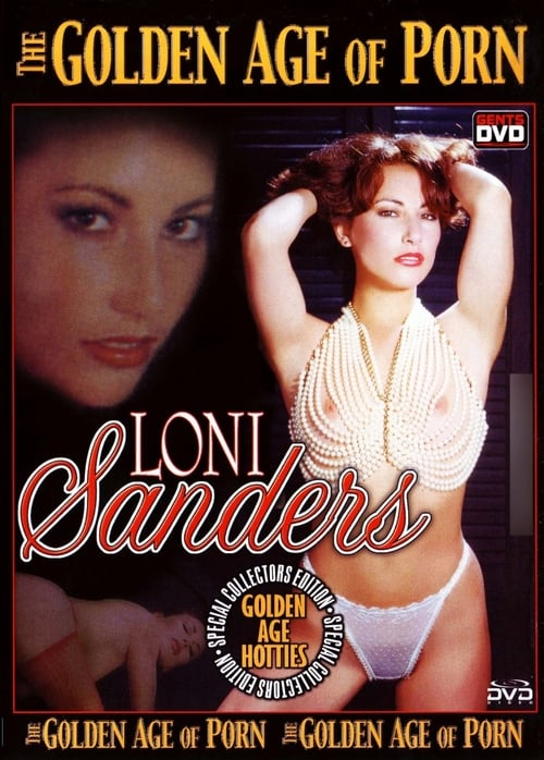 The Golden Age of Porn: Loni Sanders