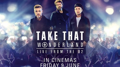 Sehen Sie Take That: Wonderland Live from the O2 Online HIGH Qualität definitons