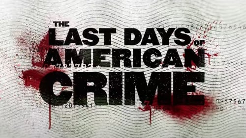 The Last Days of American Crime izle