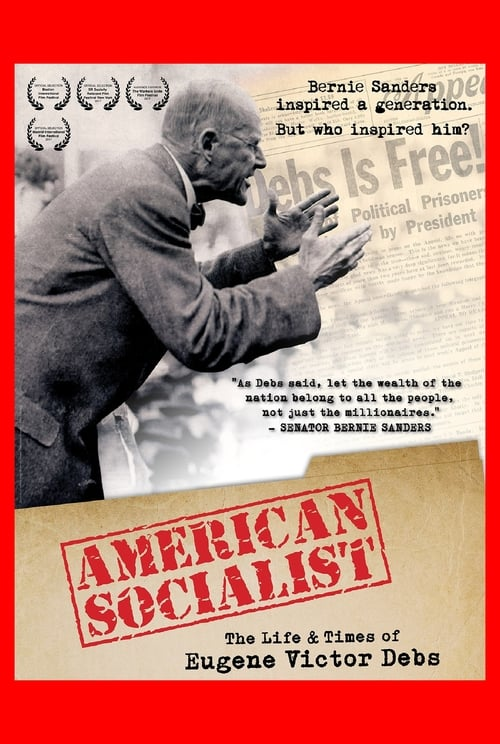 Regarde American Socialist: The Life and Times of Eugene Victor Debs En Bonne Qualité Hd