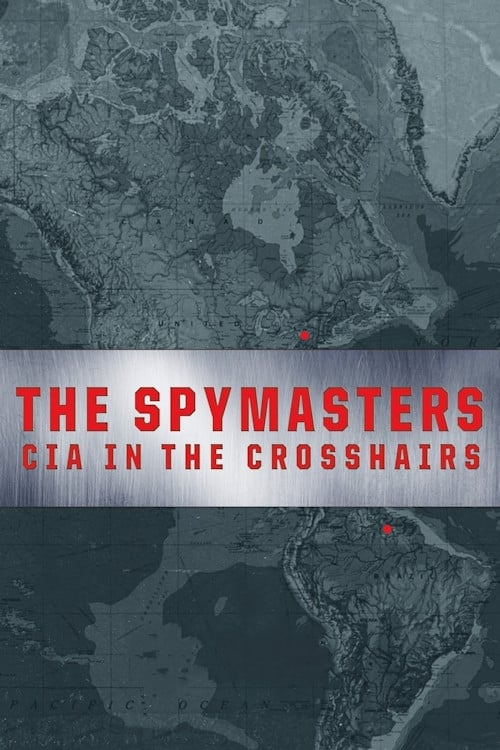 Assistir Filme The Spymasters: CIA in the Crosshairs Completo