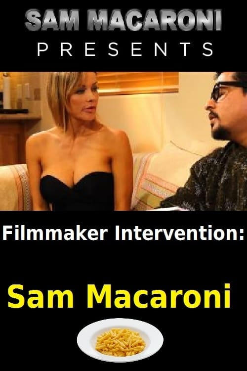 Filmmaker Intervention - Sam Macaroni Online