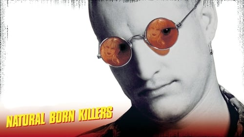Natural Born Killers - The media made them superstars. - Azwaad Movie Database