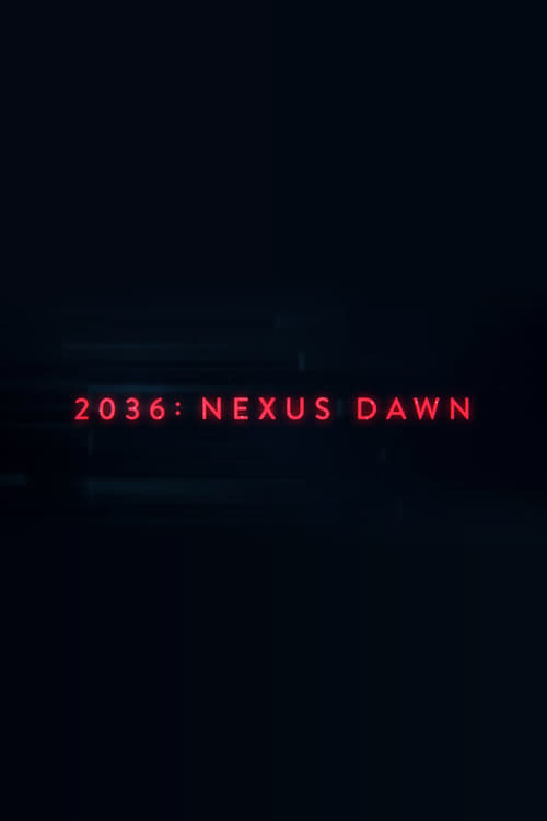2036: Nexus Dawn Look here