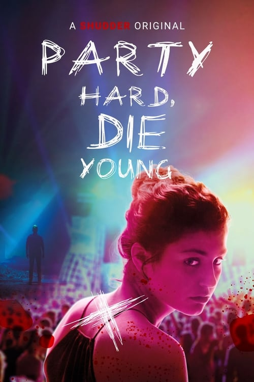 Party Hard Die Young Poster