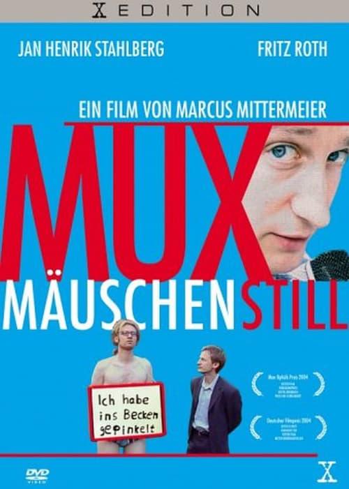 Muxmäuschenstill (2004)