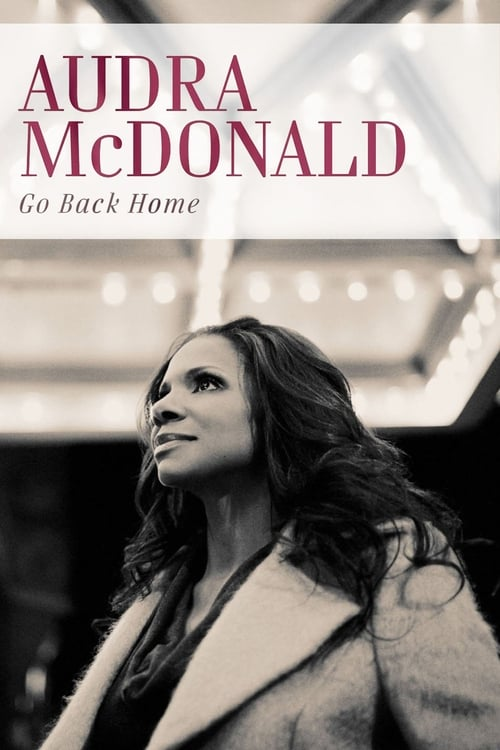 Regarde Le Film Audra McDonald: Go Back Home De Bonne Qualité Gratuitement