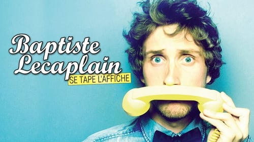 Baptiste Lecaplain - Se tape l'affiche -  - Azwaad Movie Database