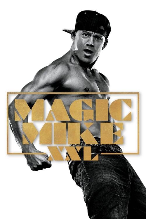 Watch Magic Mike XXL (2015) Movie Free Online