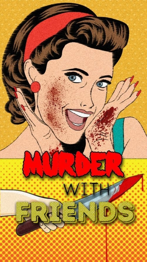 Murder with Friends (2016)