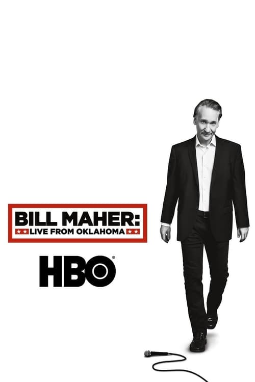 مشاهدة Bill Maher: Live From Oklahoma في نوعية HD جيدة