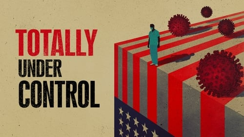 Totally Under Control              2020 Full Movie