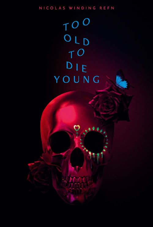 Too Old to Die Young: North of Hollywood, West of Hell