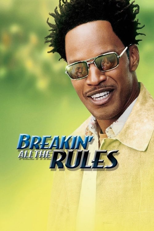 Breakin' All the Rules film en streaming