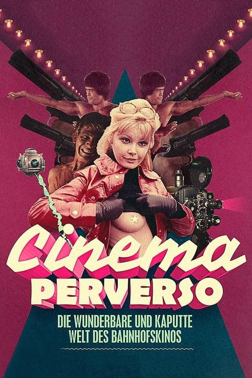 مشاهدة فيلم Cinema Perverso - Die wunderbare und kaputte Welt des Bahnhofskinos مع ترجمة على الانترنت