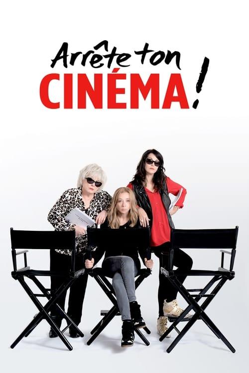Arrête ton cinéma! (2016)