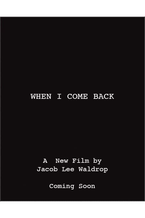 Watch When I Come Back Online Full Movie
