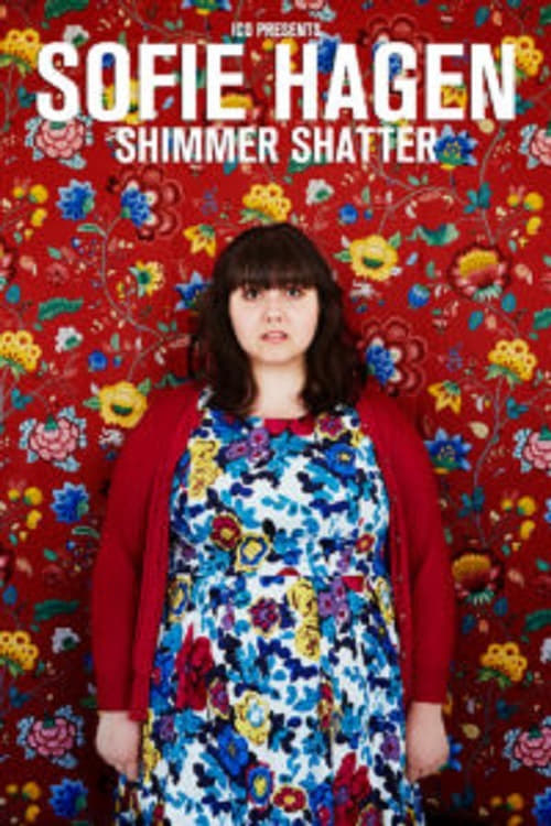 Sofie Hagen -  Shimmer Shatter English Full Movie Watch Online