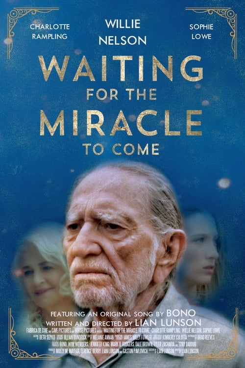 Waiting for the Miracle to Come (2019)