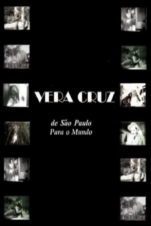 Vera Cruz: De São Paulo para o Mundo (2006)