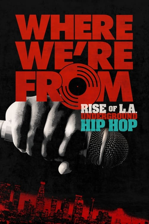 Where We're From: Rise Of L.A. Underground Hip Hop