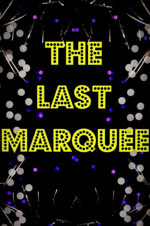 The Last Marquee