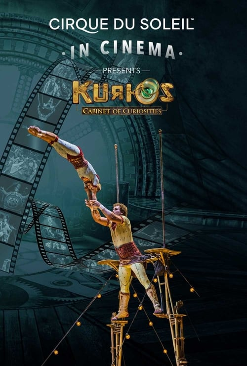 Cirque du Soleil: Kurios - Cabinet of Curiosities Streaming Free Films to Watch Online including Series Trailers and Series Clips