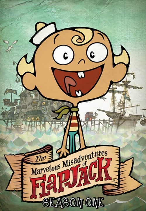 The Marvelous Misadventures of Flapjack Poster