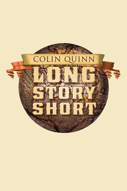 Filme Colin Quinn: Long Story Short Em Português