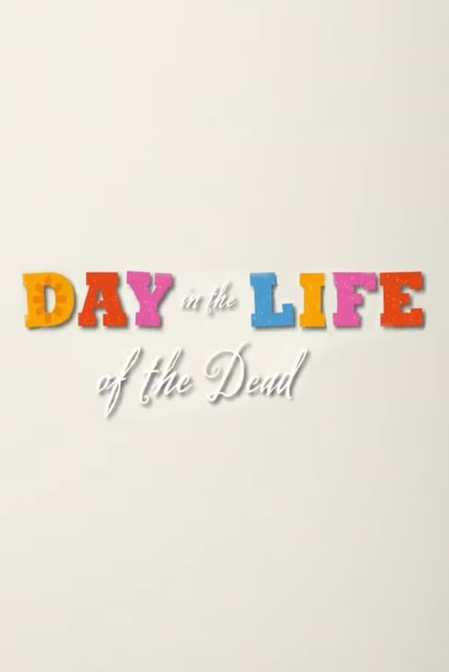 A Day in the Life of the Dead For Online Full HD