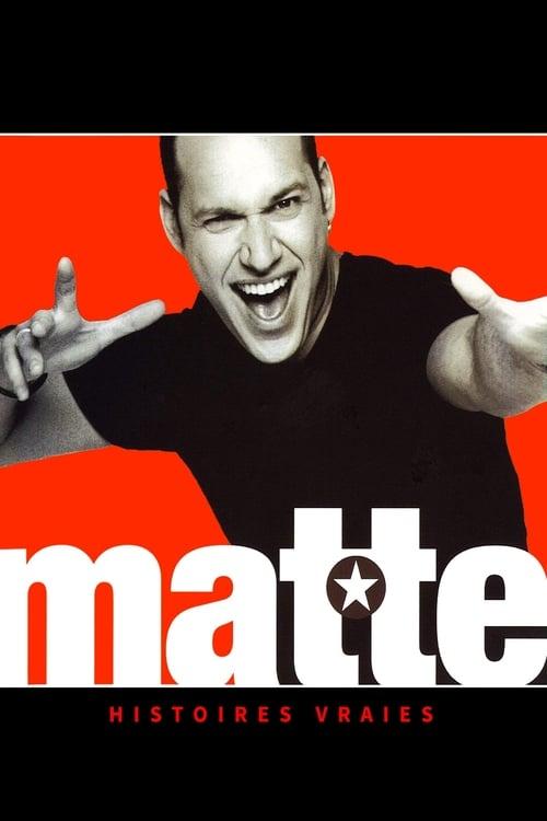 Martin Matte - Histoires vraies poster
