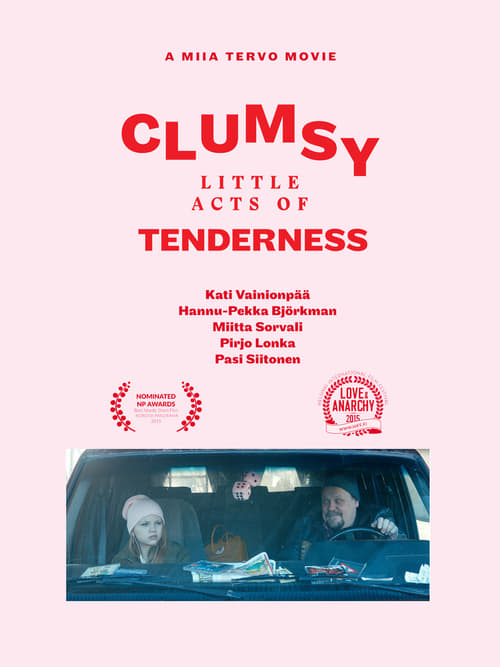 Clumsy Little Acts of Tenderness (2015)