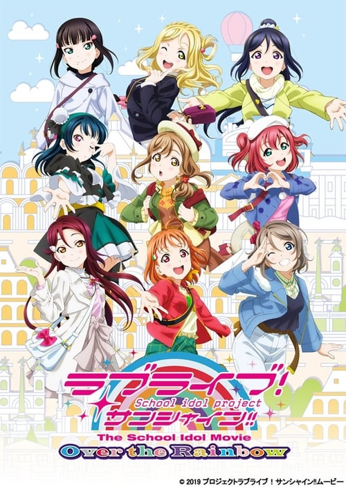 Watch Love Live! Sunshine!! The School Idol Movie Over the Rainbow Movie Putlocker