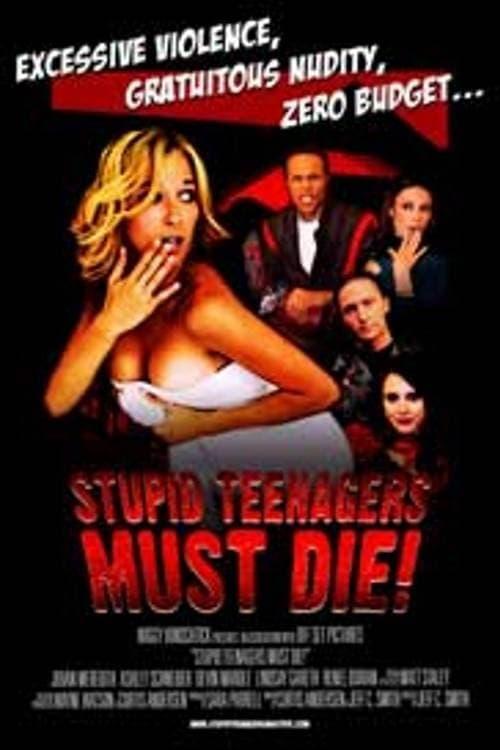 Stupid Teenagers Must Die (2006) Poster